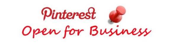 Pinterest: Open for Business
